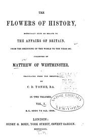 The Flowers of History, Especially Such as Relate to the Affairs of Britain: From the Beginning of the World to the Year 1307, Volume 1