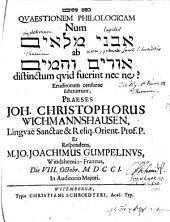 Resp. Quaestionem philologicam, num אבכ מלאים ab אורים ותמים distinctum quid fuerint nec ne? eruditorum censurae submittunt Præs. J. C. Wichmannshausen ... et Resp. M. J. J. G.