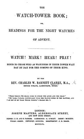The Watch tower Book  Or  Readings from the Night Watches of Advent  Etc PDF