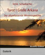 Tarot der allumfassende Wissensspeicher: Teil 1 Große Arkana