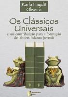 Os Cl  ssicos Universais E Sua Contribui    o Para a Forma    o de Leitores Infanto Juvenis PDF