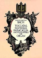 Toccatas, fantasias, passacaglia, and other works for organ