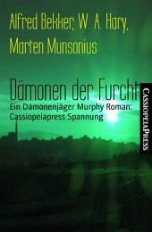 Dämonen der Furcht: Ein Dämonenjäger Murphy Roman: Cassiopeiapress Spannung