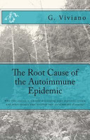 The Root Cause of the Autoimmune Epidemic
