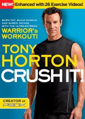 Crush It!: The Revolutionary Fitness Plan for All Levels That Burns Fat, Builds Muscle, and Shreds Inches