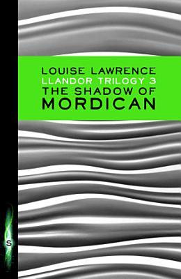 Llandor Trilogy  The Shadow of Mordican