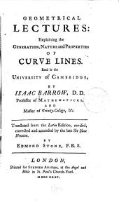 Geometrical Lectures: Explaining the Generation, Nature and Properties of Curve Lines