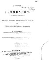 A system of geography, popular and scientific: or A physical, political, and statistical account of the world and its various divisions, Volume 4