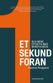 Et sekund foran: Bliv mere effektiv med mindfulness
