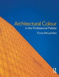 Architectural Colour in the Professional Palette PDF