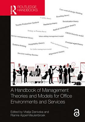 A Handbook of Management Theories and Models for Office Environments and Services