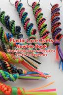 Plastic Lace Crafts Newbie Book