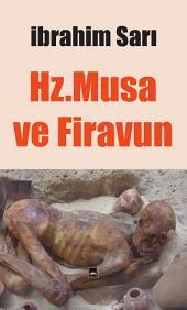 Hz.MUSA ve FİRAVUN: Dillere Destan Mücadele...