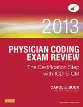Physician Coding Exam Review 2013 - E-Book: The Certification Step with ICD-9-CM