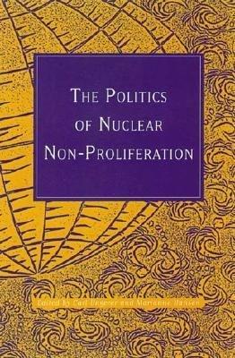 The Politics of Nuclear Non proliferation