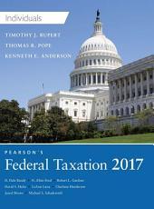 Pearson's Federal Taxation 2017 Individuals: Edition 30