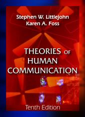 Theories of Human Communication: Tenth Edition