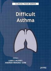 Clinical Focus Series: Difficult Asthma
