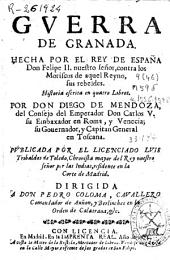Guerra de Granada: hecha por el Rey de España Don Felipe II ... contra los moriscos ... ; historia escrita en quatro libros