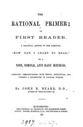 The rational primer; or, First reader