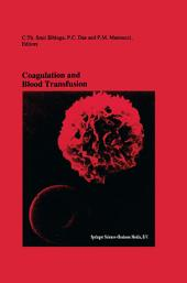 Coagulation and Blood Transfusion: Proceedings of the Fifteenth Annual Symposium on Blood Transfusion, Groningen 1990, organized by the Red Cross Blood Bank Groningen-Drenthe