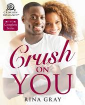 Crush on You: The Complete Series