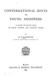 Conversational Hints for Young Shooters: A Guide to Polite Talk in Field, Covert, and Country House