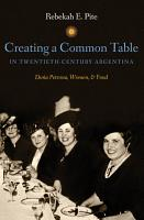 Creating a Common Table in Twentieth Century Argentina PDF