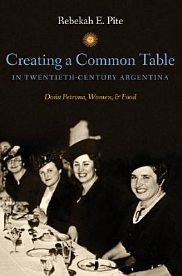 Creating a Common Table in Twentieth Century Argentina