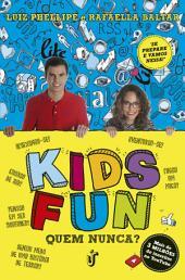 Kids Fun: Quem nunca?