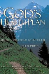 God s Health Plan   the Audacious Journey to a Better Life PDF