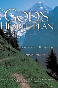 God s Health Plan   the Audacious Journey to a Better Life Book