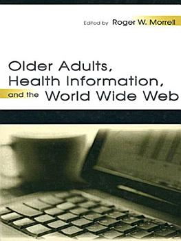 Older Adults  Health Information  and the World Wide Web PDF
