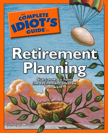 The Complete Idiot s Guide to Retirement Planning PDF