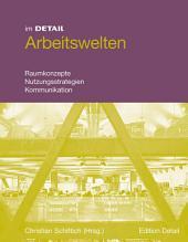 Arbeitswelten: Raumkonzepte, Mobilität, Kommunikation