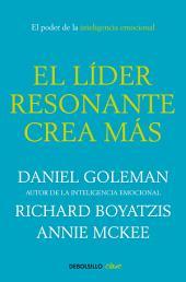El líder resonante crea más: El poder de la inteligencia emocional