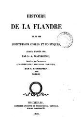 Histoire de la Flandre et de ses institutions civiles et politiques, jusqu'à l'année 1305, tr. par A.E. Gheldolf: Volume 3