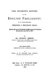 The Student's History of the English Parliament: In Its Transformation Through a Thousand Years
