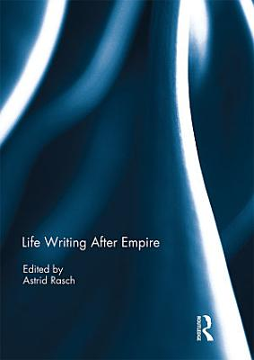 Life Writing After Empire