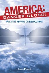 America Danger Close  Book PDF