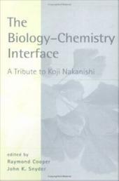 The Biology - Chemistry Interface: A Tribute To Koji Nakanishi