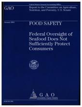 Food Safety: Federal Oversight of Seafood Does Not Sufficiently Protect Consumers