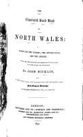 The Illustrated Hand book of North Wales  a Guide for the Tourist  the Antiquarian  and the Angler PDF