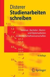 Studienarbeiten schreiben: Seminar-, Bachelor-, Master- und Diplomarbeiten in den Wirtschaftswissenschaften, Ausgabe 4