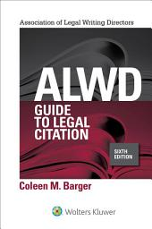 ALWD Guide to Legal Citation: Edition 6