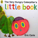 The Very Hungry Caterpillar s Little Book