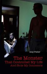 The Monster That Controlled My Life And Stole My Innocence