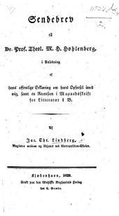 Sendebrev til ... M. H. Hohlenberg, i Anledning af hans offentlige Erklæring om hans Opførsel imod mig, samt en Recension i Maanedsskrift for Litteratur i B.