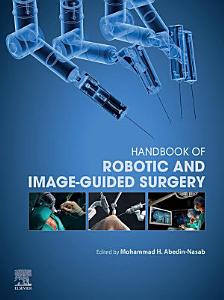 Handbook of Robotic and Image Guided Surgery