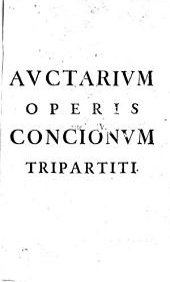 Auctarium Operis Concionum Tripartiti: Pars Prima De Dominicis, Volume 1